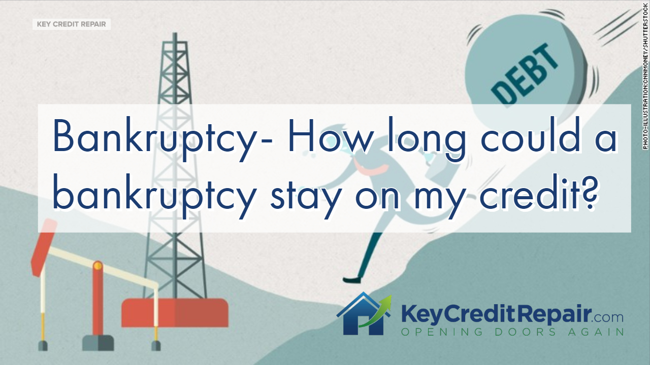 Bankruptcy - How long could a bankruptcy stay on my credit?