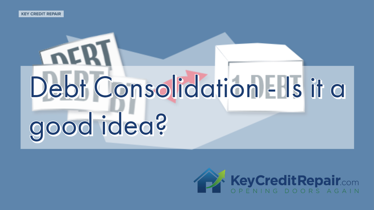 Debt Consolidation - Is it a good idea?