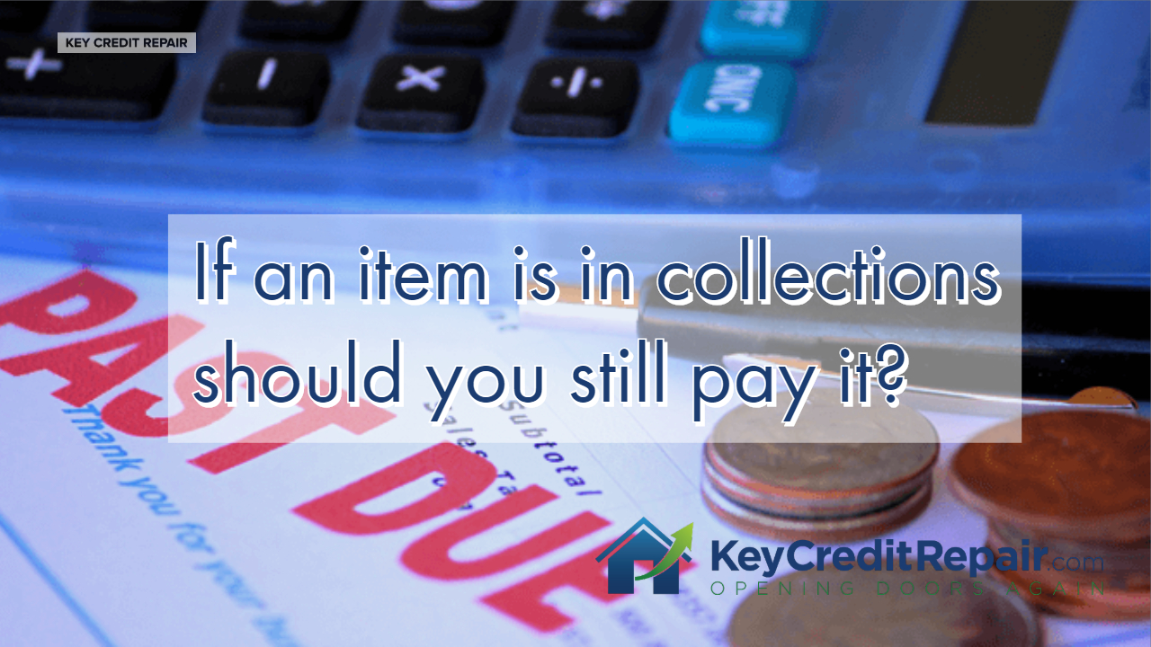 If an item is in collections should you still pay it?